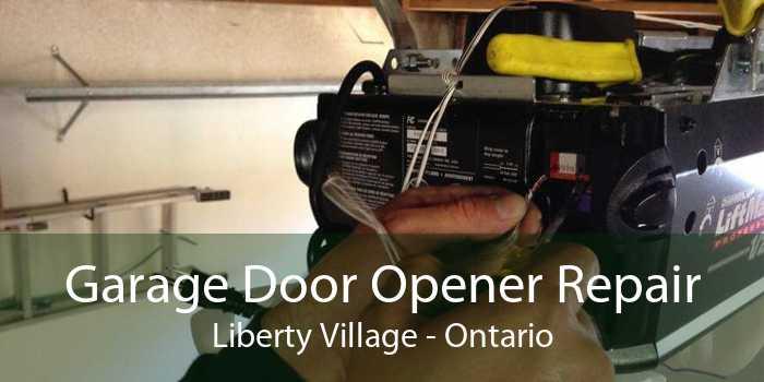 Garage Door Opener Repair Liberty Village - Ontario