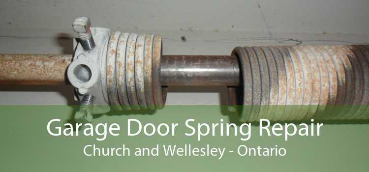 Garage Door Spring Repair Church and Wellesley - Ontario