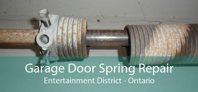 Garage Door Spring Repair Entertainment District - Ontario