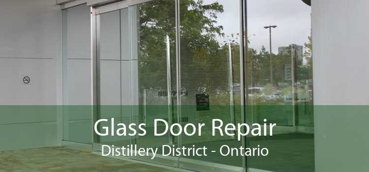 Glass Door Repair Distillery District - Ontario