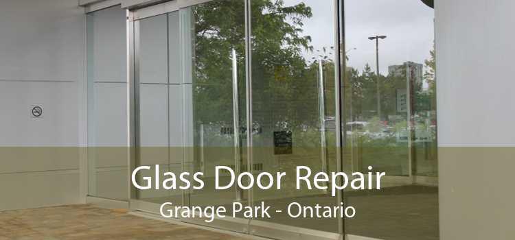 Glass Door Repair Grange Park - Ontario