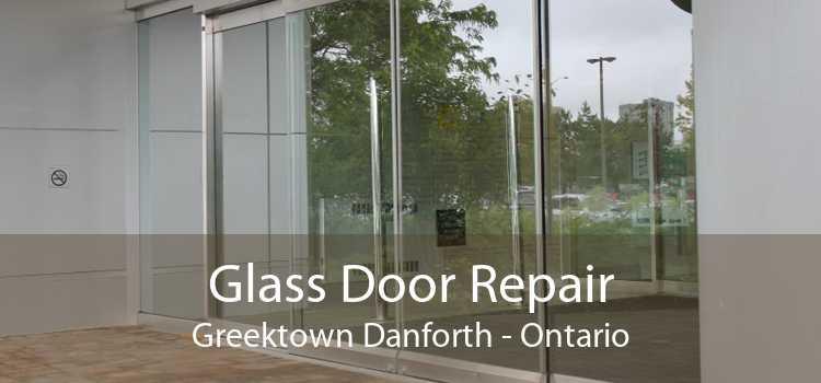 Glass Door Repair Greektown Danforth - Ontario