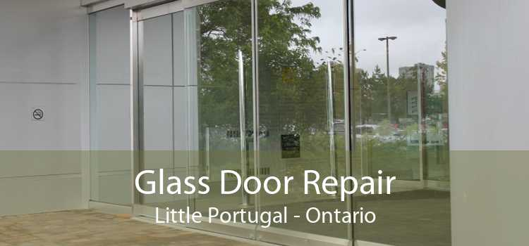 Glass Door Repair Little Portugal - Ontario