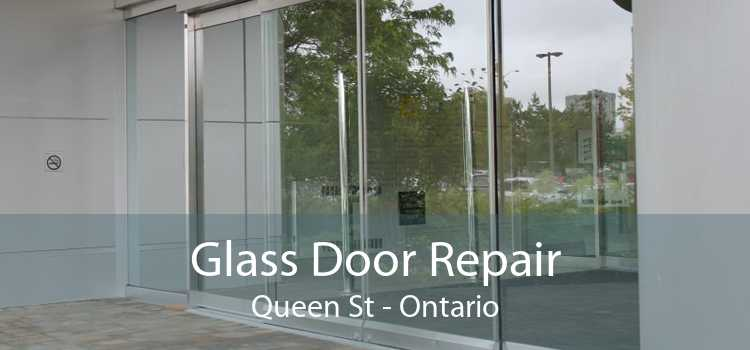 Glass Door Repair Queen St - Ontario