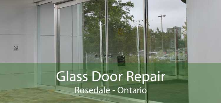 Glass Door Repair Rosedale - Ontario