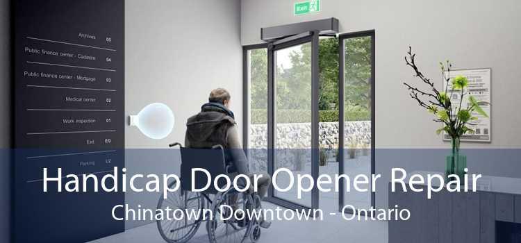 Handicap Door Opener Repair Chinatown Downtown - Ontario