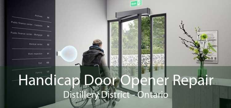 Handicap Door Opener Repair Distillery District - Ontario