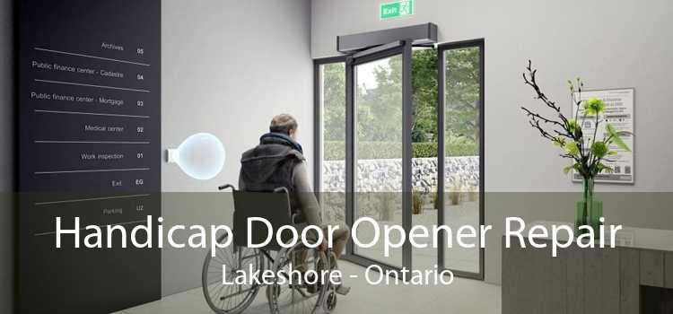 Handicap Door Opener Repair Lakeshore - Ontario