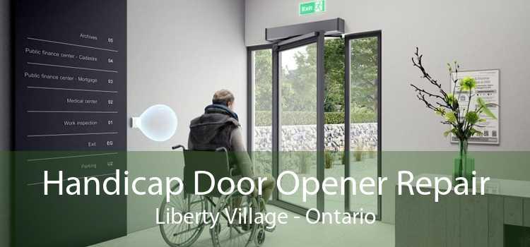 Handicap Door Opener Repair Liberty Village - Ontario