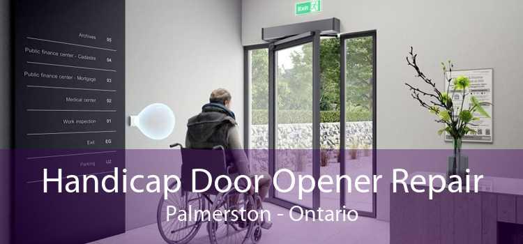 Handicap Door Opener Repair Palmerston - Ontario