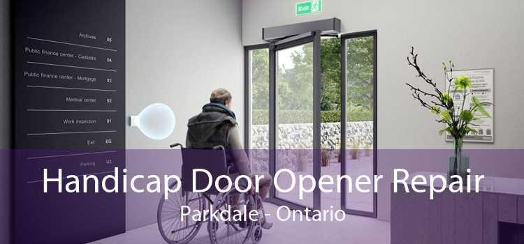 Handicap Door Opener Repair Parkdale - Ontario