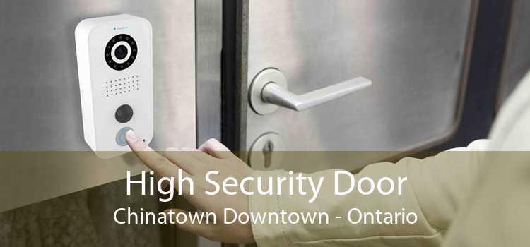 High Security Door Chinatown Downtown - Ontario