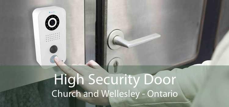 High Security Door Church and Wellesley - Ontario