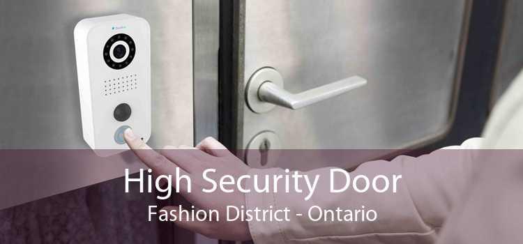 High Security Door Fashion District - Ontario