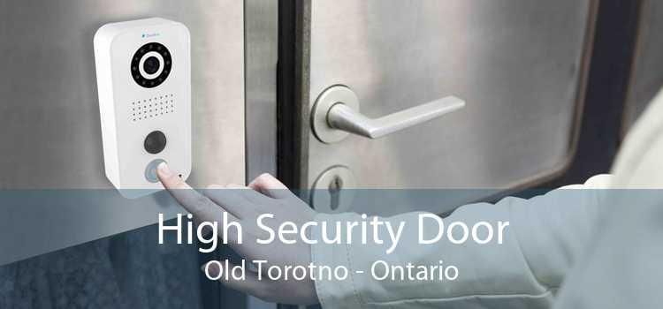 High Security Door Old Torotno - Ontario