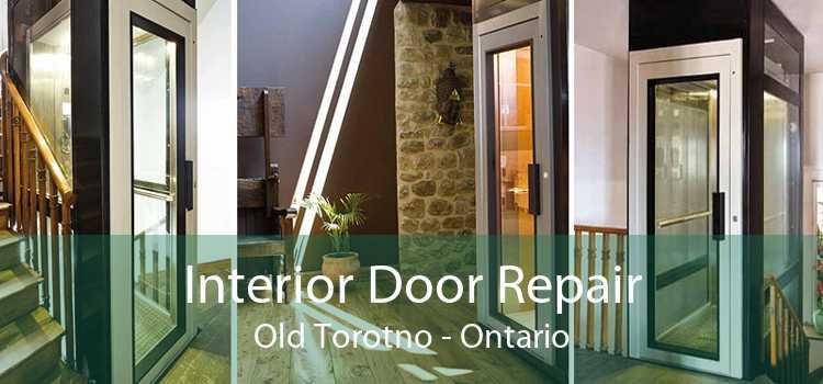 Interior Door Repair Old Torotno - Ontario
