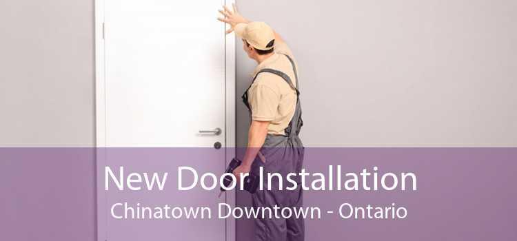 New Door Installation Chinatown Downtown - Ontario