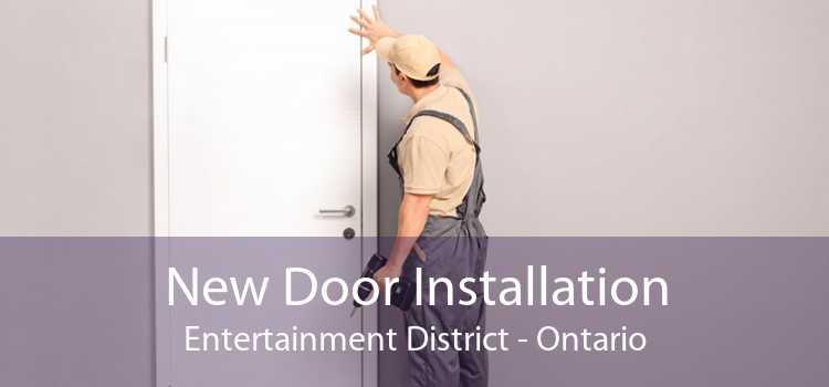 New Door Installation Entertainment District - Ontario