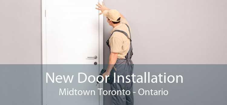 New Door Installation Midtown Toronto - Ontario