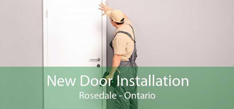 New Door Installation Rosedale - Ontario