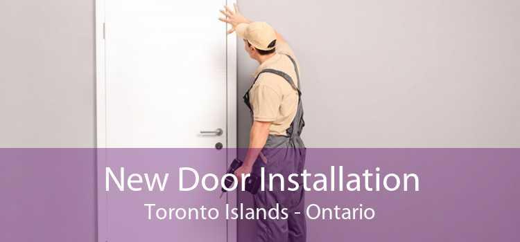 New Door Installation Toronto Islands - Ontario