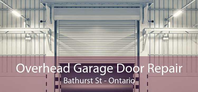 Overhead Garage Door Repair Bathurst St - Ontario