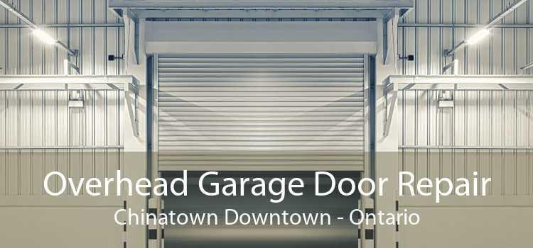 Overhead Garage Door Repair Chinatown Downtown - Ontario