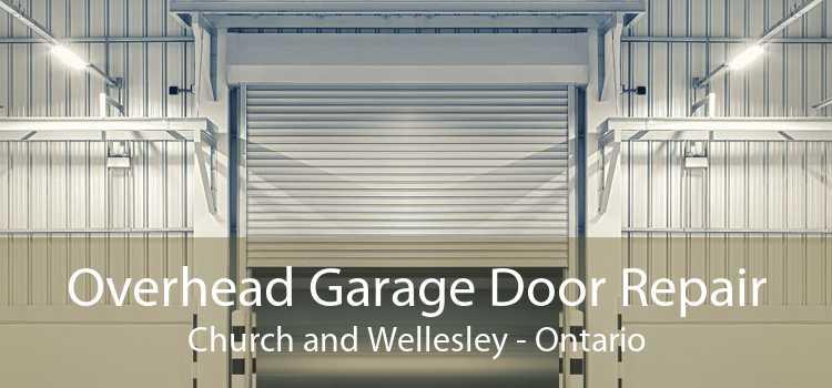 Overhead Garage Door Repair Church and Wellesley - Ontario