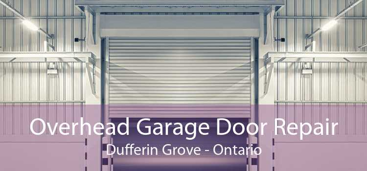 Overhead Garage Door Repair Dufferin Grove - Ontario