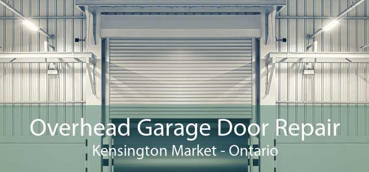 Overhead Garage Door Repair Kensington Market - Ontario