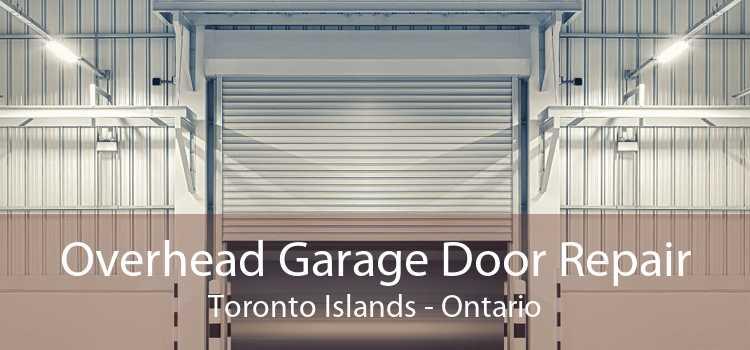 Overhead Garage Door Repair Toronto Islands - Ontario