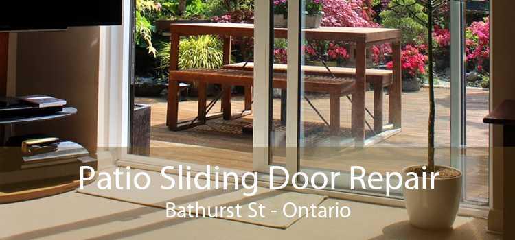 Patio Sliding Door Repair Bathurst St - Ontario