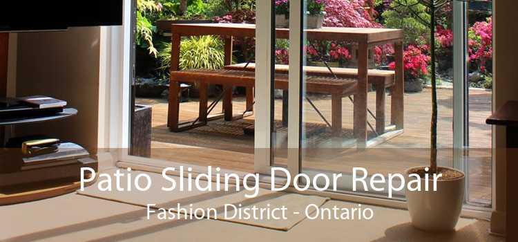 Patio Sliding Door Repair Fashion District - Ontario