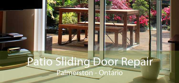 Patio Sliding Door Repair Palmerston - Ontario