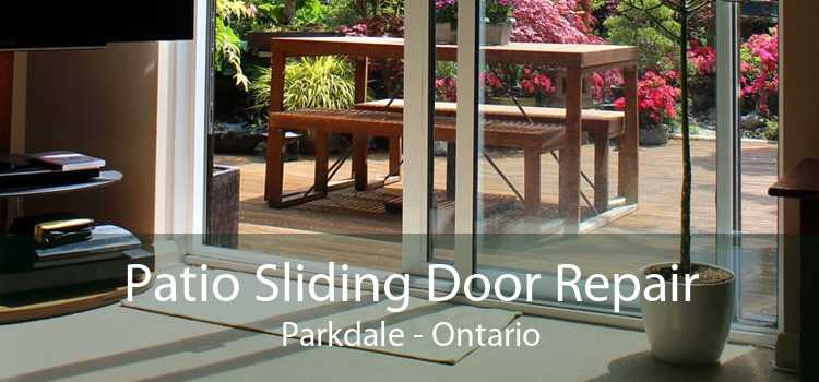 Patio Sliding Door Repair Parkdale - Ontario