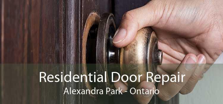 Residential Door Repair Alexandra Park - Ontario