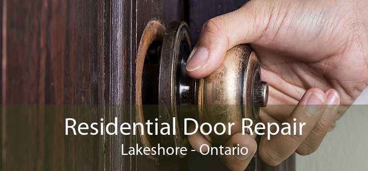 Residential Door Repair Lakeshore - Ontario