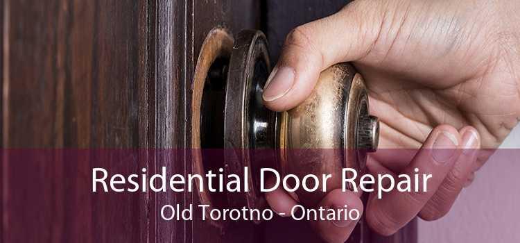 Residential Door Repair Old Torotno - Ontario