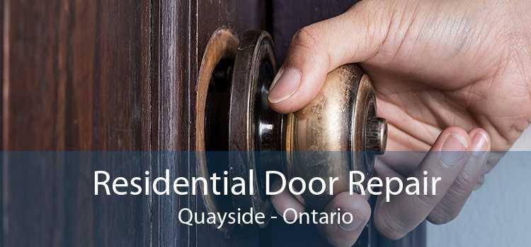 Residential Door Repair Quayside - Ontario