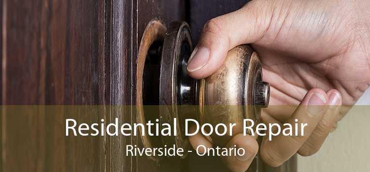 Residential Door Repair Riverside - Ontario