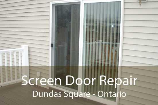 Screen Door Repair Dundas Square - Ontario