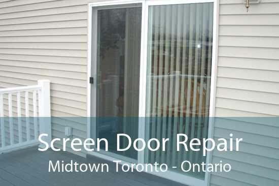 Screen Door Repair Midtown Toronto - Ontario