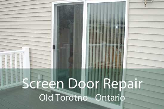 Screen Door Repair Old Torotno - Ontario
