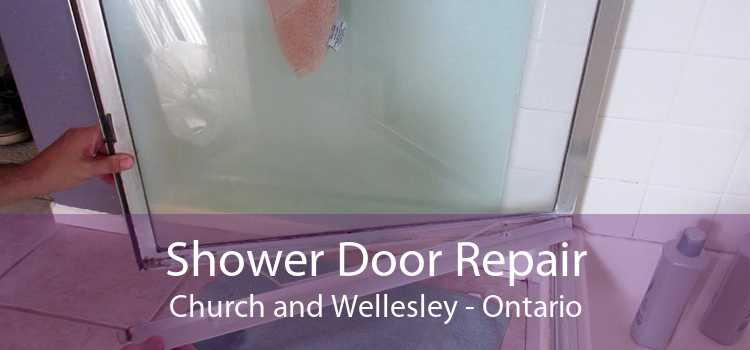 Shower Door Repair Church and Wellesley - Ontario