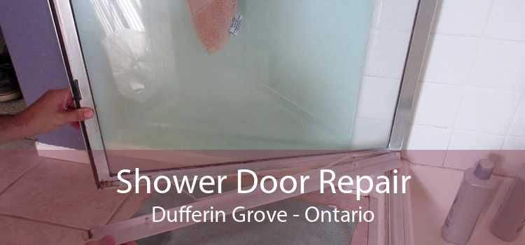 Shower Door Repair Dufferin Grove - Ontario