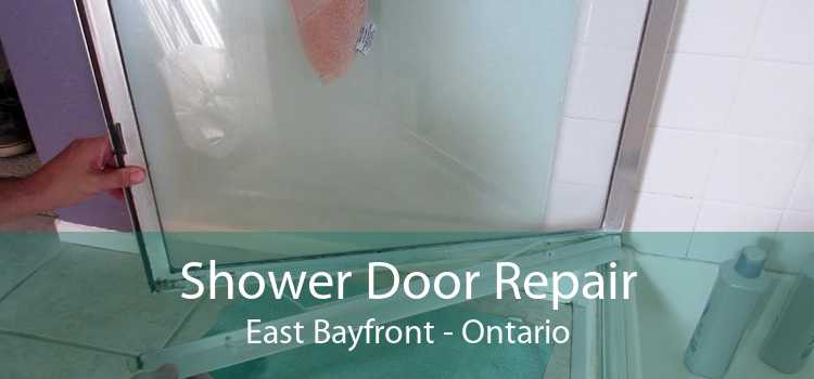Shower Door Repair East Bayfront - Ontario