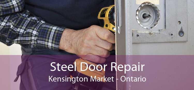 Steel Door Repair Kensington Market - Ontario