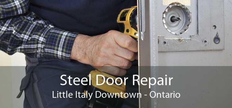 Steel Door Repair Little Italy Downtown - Ontario