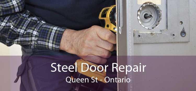 Steel Door Repair Queen St - Ontario