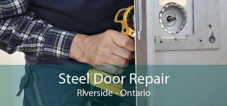 Steel Door Repair Riverside - Ontario